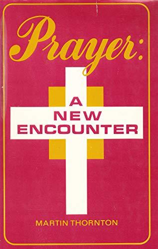 9780340161210: Prayer: A New Encounter