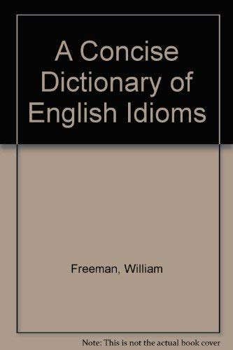 9780340162675: A Concise Dictionary of English Idioms