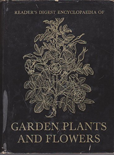 Reader's Digest Encyclopaedia of Garden plants and: Readers Digest