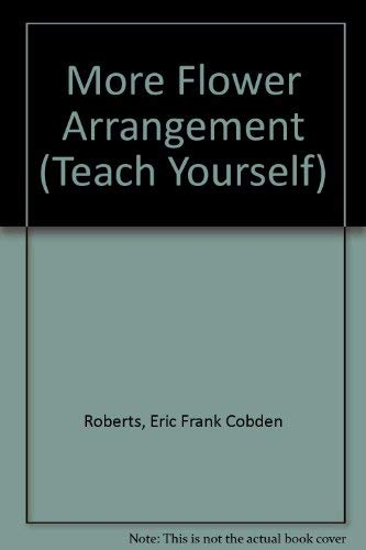 MORE FLOWER ARRANGEMENT (TEACH YOURSELF S.): ERIC FRANK COBDEN