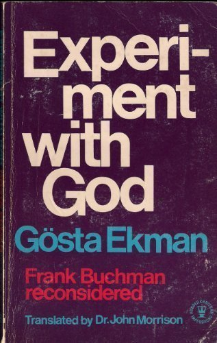 Experiment with God (Frank Buchman Reconsidered): Gosta Ekman Translated By John Morrison