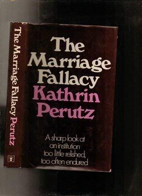 The Marriage Fallacy: Perutz Kathrin