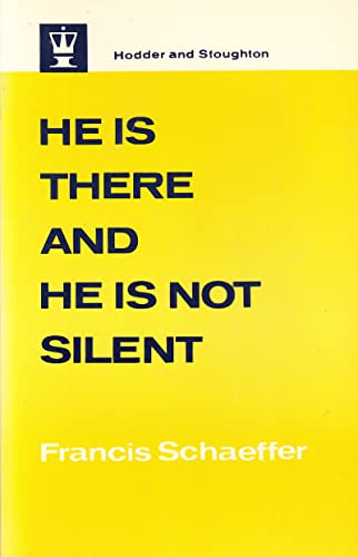 9780340163832: He is There and He is Not Silent