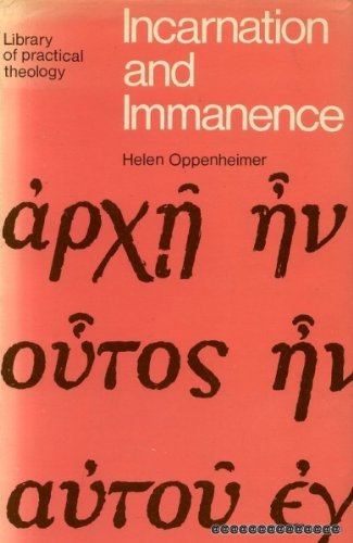 Incarnation and immanence (Library of Practical Theology): OPPENHEIMER H