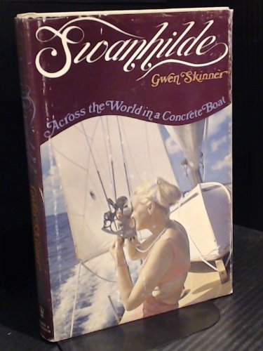 Swanhilde:across the World in a Concrete Boat: Skinner, Gwen