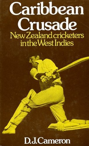 9780340166093: Caribbean Crusade: New Zealand Cricketers in the West Indies