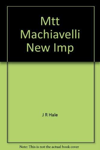 Machiavelli and Renaissance Italy: J R Hale