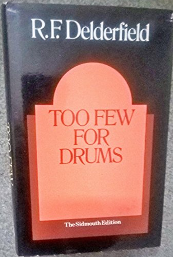 Too Few For Drums: Delderfield, R.F.