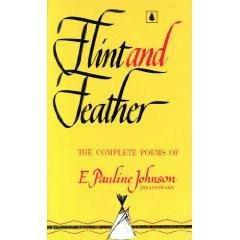 9780340166994: Flint and Feather: The Complete Poems of E. Pauline Johnson