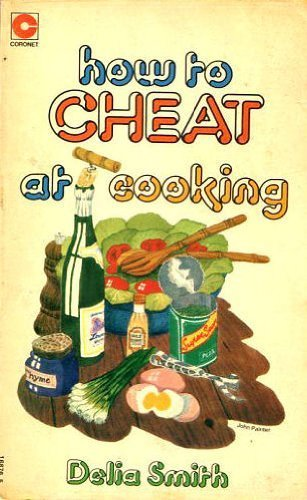 9780340168769: How to Cheat at Cooking (Coronet Books)