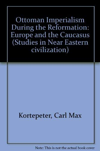 9780340168820: Ottoman Imperialism During the Reformation: Europe and the Caucasus