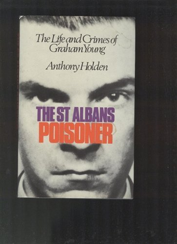 9780340170090: St. Albans Poisoner: Life and Crimes of Graham Young