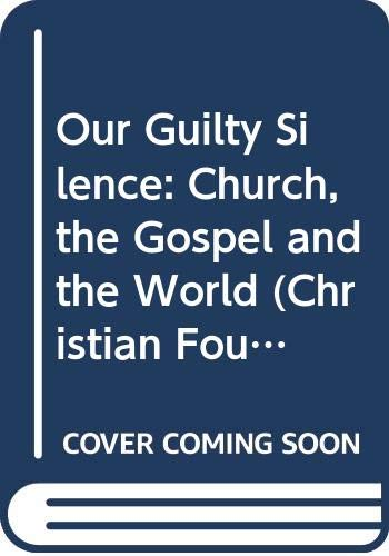 9780340171448: Our Guilty Silence: Church, the Gospel and the World