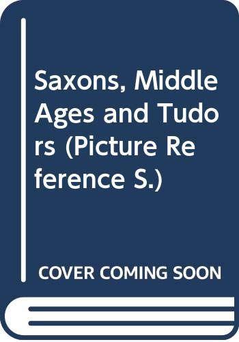 9780340171981: Saxons, Middle Ages and Tudors (Picture Reference)