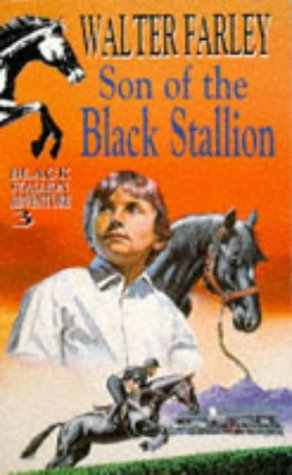 Son Of The Black Stallion (Black Stallion Adventure 3) (0340173610) by Walter Farley