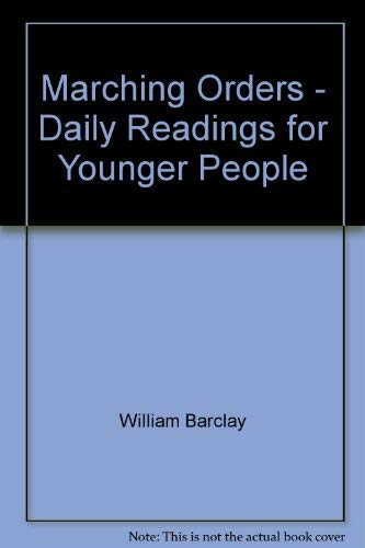 Marching Orders - Daily Readings for Younger People (9780340176283) by William Barclay