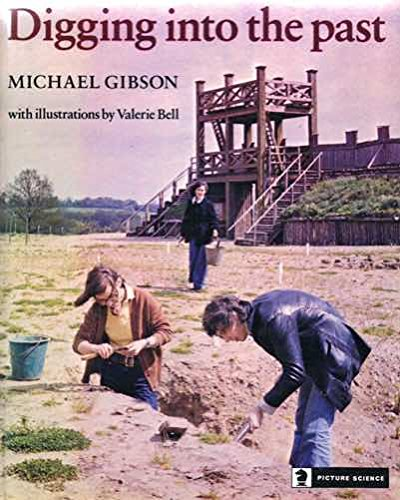 Digging into the Past (Picture science books): Gibson, Michael