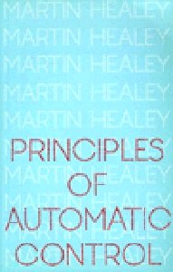 Principles of Automatic Control: Healey, Martin