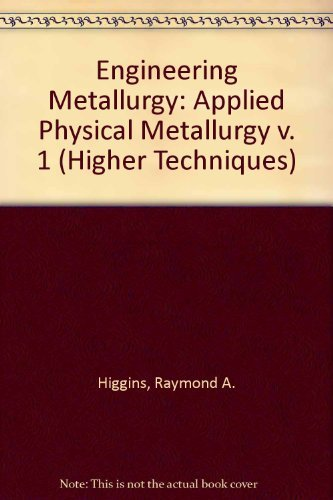 9780340176733: Engineering Metallurgy: Applied Physical Metallurgy v. 1 (Higher Techniques)