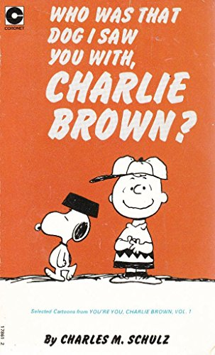 9780340178614: Who Was That Dog I Saw You with, Charlie Brown? (Coronet Books)