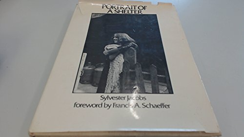 Portrait of a Shelter: Jacobs, Sylvester: Schaeffer,