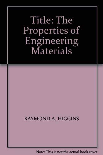 9780340179093: The Properties of Engineering Materials