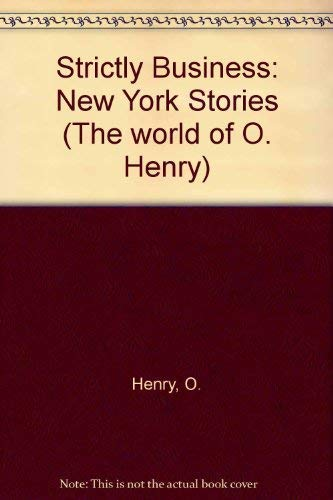 9780340179475: Strictly Business: New York Stories (The World of O. Henry)