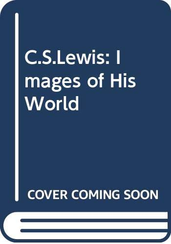 9780340179598: C.S.Lewis: Images of His World