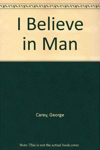 I Believe in Man: Carey, George