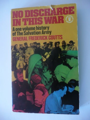 No Discharge in This War: a One Volume History of the Salvation Army