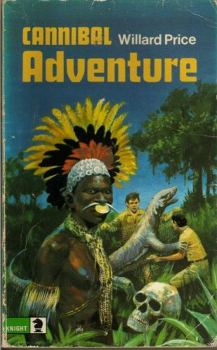 9780340182727: Cannibal Adventure (Knight Books Older Fiction)