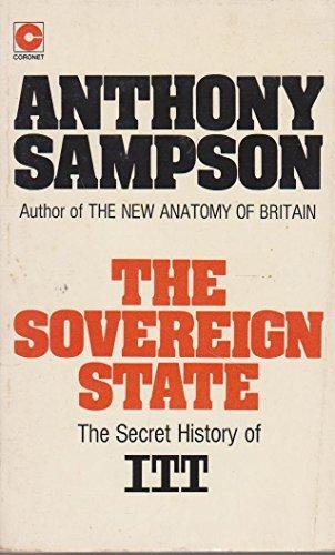 THE SOVEREIGN STATE: SECRET HISTORY OF ITT :: ANTHONY SAMPSON