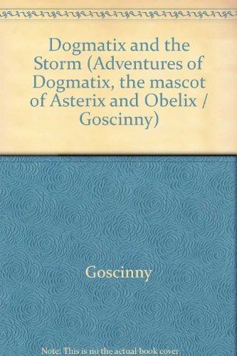 Dogmatix And The Storm: An Adventure of Dogmatix the mascot of Asterix and Obelix.: Goscinny Illust...