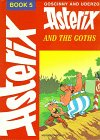 9780340184912: Asterix and the Goths (Classic Asterix hardbacks)