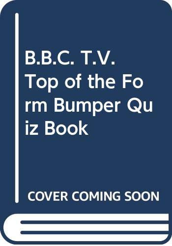 9780340184929: B.B.C. T.V. Top of the Form Bumper Quiz Book