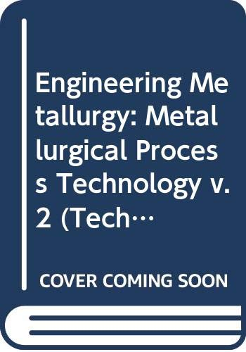 9780340185063: Engineering Metallurgy: Metallurgical Process Technology v. 2 (Technical College)