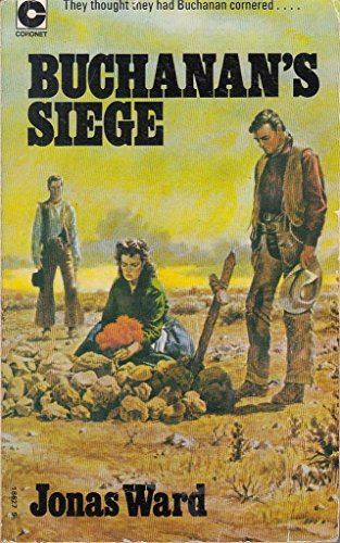 Buchanan's Siege (Coronet Books) (9780340186275) by Jonas Ward