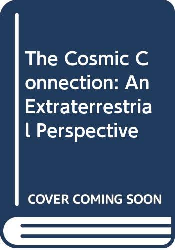9780340186794: The Cosmic Connection: An Extraterrestrial Perspective
