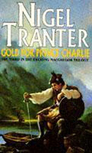 Gold for Prince Charlie (MacGregor Trilogy): Nigel Tranter