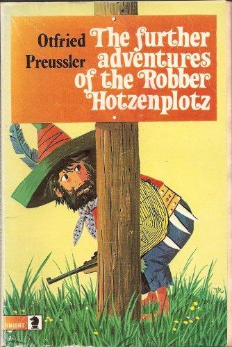 9780340189627: Further Adventures of the Robber Hotzenplotz (Knight Books)