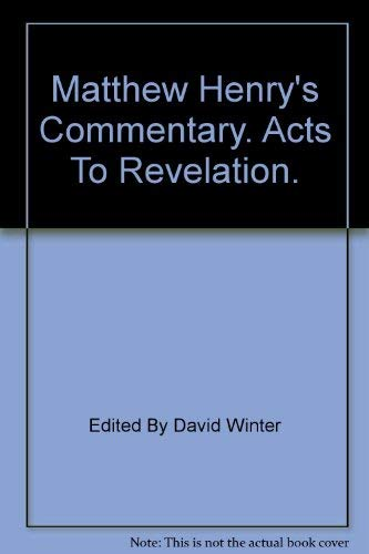 Matthew Henry's Commentary: Acts to Revelation de Henry