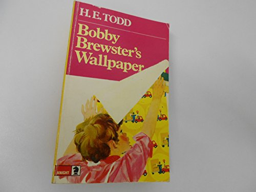 Bobby Brewster's Wallpaper (Knight Books) (0340192739) by H.E. Todd