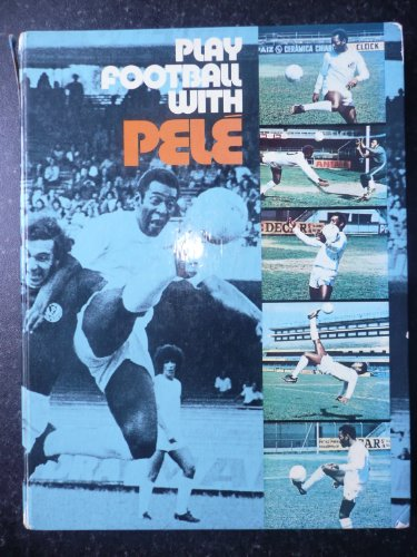 9780340193297: Play Football with Pele