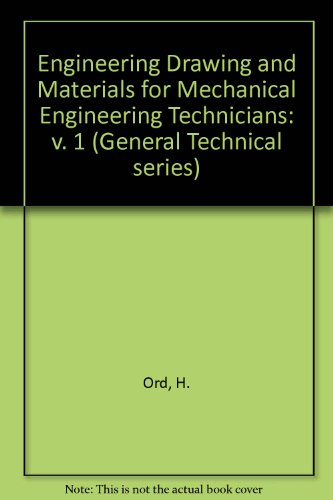 Engineering Drawing and Materials for Mechanical Engineering: Ord, H.