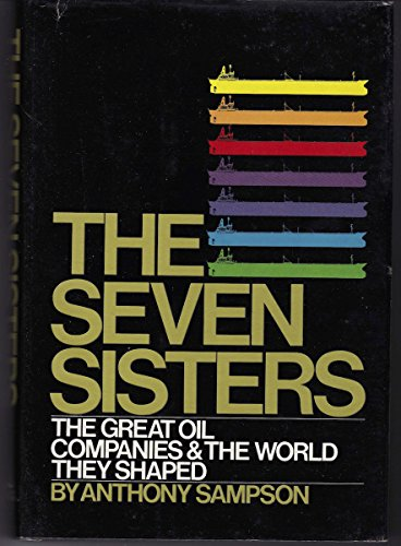 9780340194270: The Seven Sisters: Great Oil Companies and the World They Made