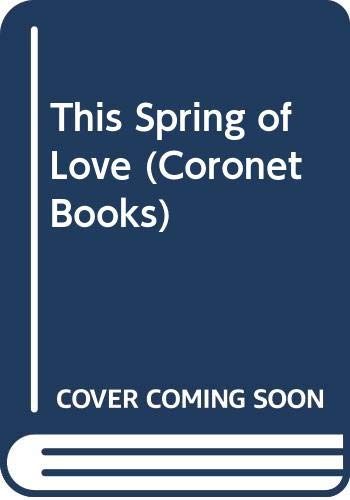 9780340194737: This Spring of Love (Coronet Books)