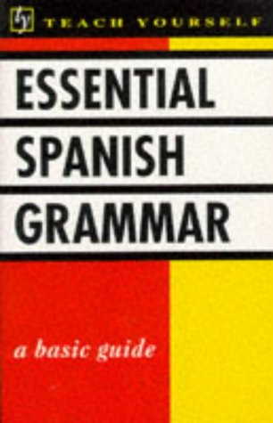 9780340194942: Essential Spanish Grammar (Teach Yourself)