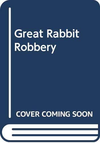 9780340195246: Great Rabbit Robbery