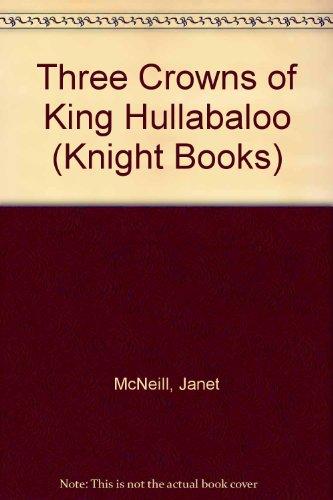 Three Crowns of King Hullabaloo (Knight Books): Janet McNeill