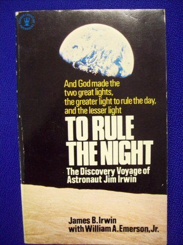 9780340195536: To Rule the Night : The Discovery Voyage of Astronaut Jim Irwin